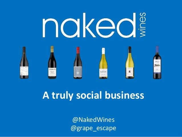 A truly social business @NakedWines @grape_escape