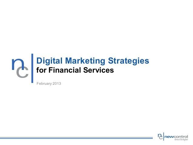 Digital Marketing Strategiesfor Financial ServicesFebruary 2013