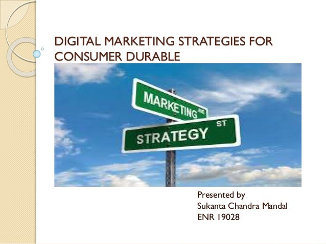 Digital marketing strategies for consumer durabilites