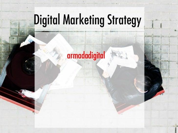 Digital Marketing Strategy        armadadigital