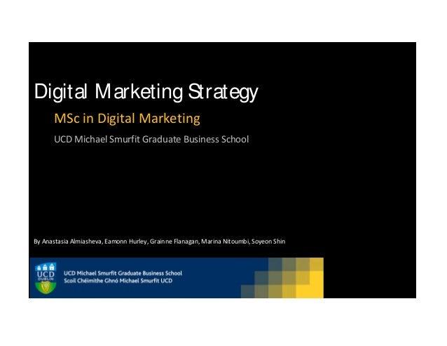 Digital Marketing Strategy for an MSc at UCD Michael Smurfit Graduate Business School