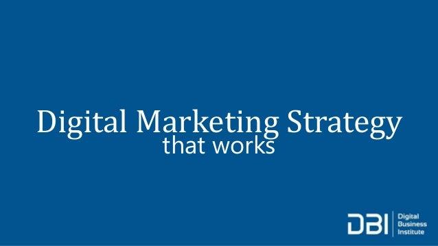 Digital Marketing Strategy that works - Webinar Slides