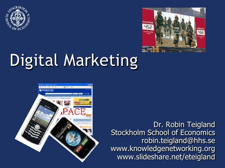 Digital Marketing                            Dr. Robin Teigland              Stockholm School of Economics                ...