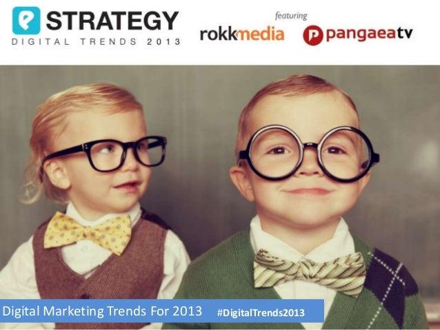 Digital Marketing Trends For 2013   #DigitalTrends2013