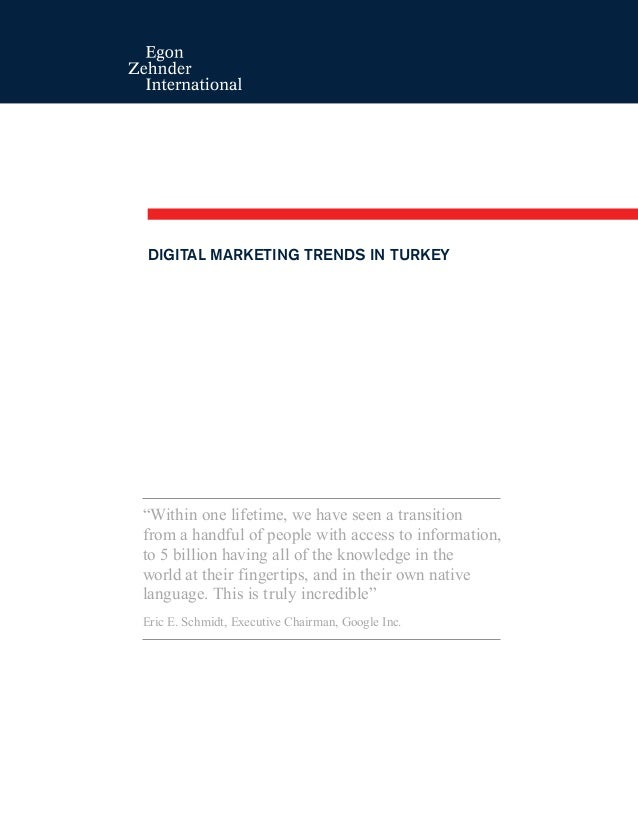 "DIGITAL MARKETING TRENDS IN TURKEY ""Within one lifetime, we have seen a transition from a handful of people with access to..."