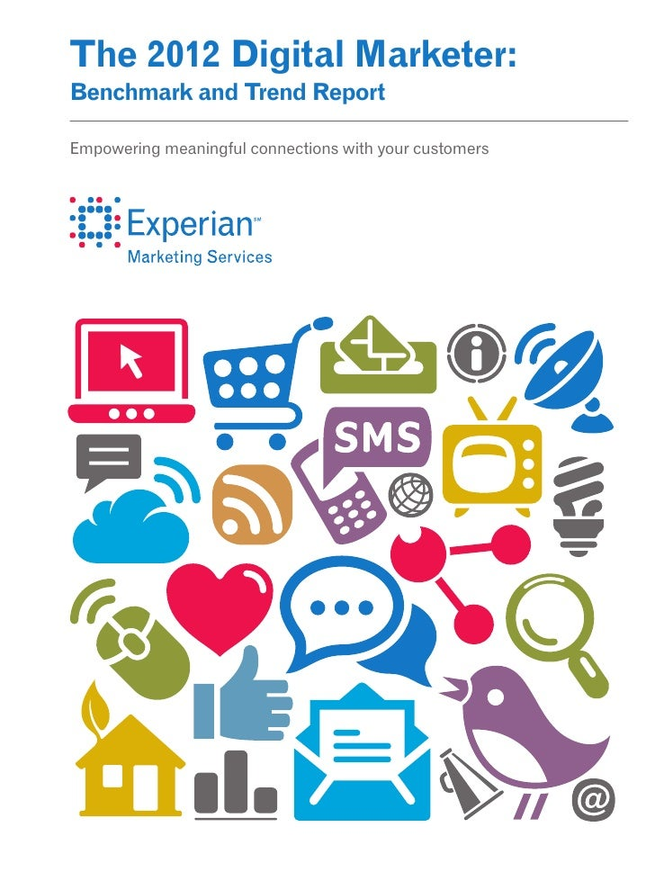 The 2012 Digital Marketer:Benchmark and Trend ReportEmpowering meaningful connections with your customers