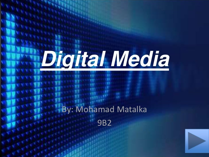 Digital media by mohamad matalka