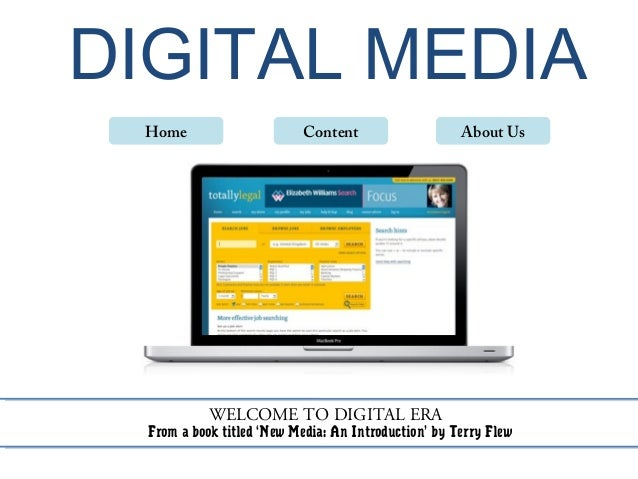 DIGITAL MEDIA Home                       Content                   About Us            WELCOME TO DIGITAL ERA  From a book...