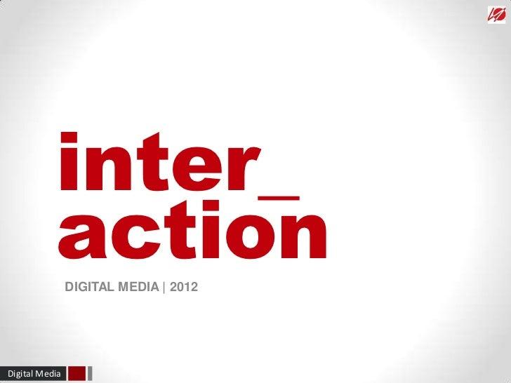 inter_           action                DIGITAL MEDIA | 2012Digital Media