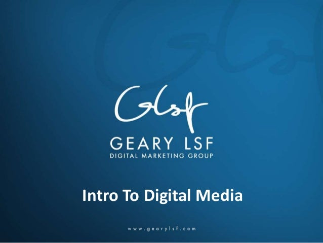 Geary LSF University Presents: Digital media 101