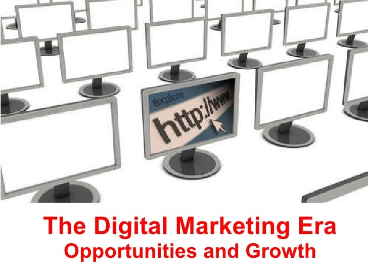 The Digital Marketing Era Opportunities and Growth