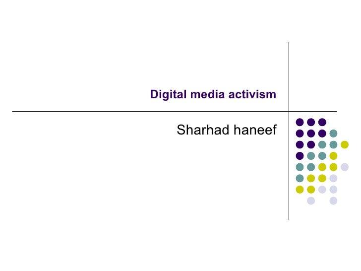 Digital media activism Sharhad haneef