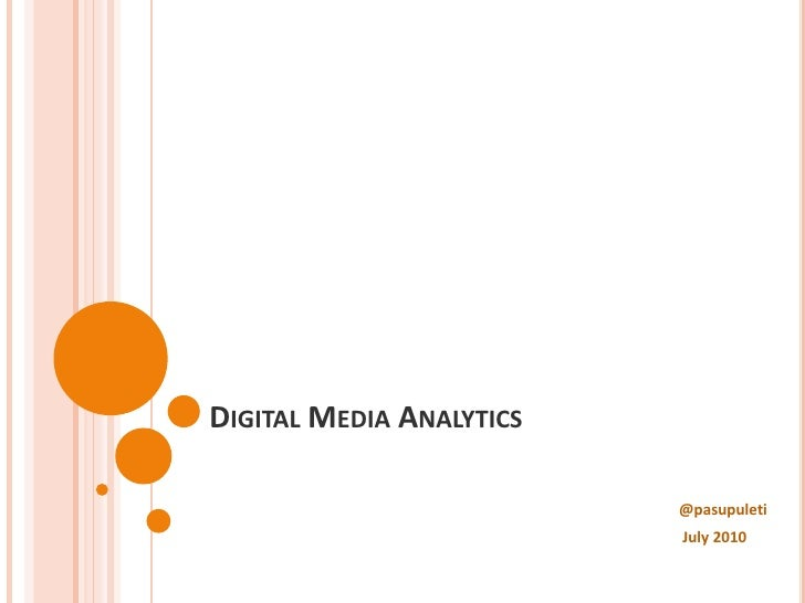 Digital Media Analytics<br />@pasupuleti<br /> July 2010<br />