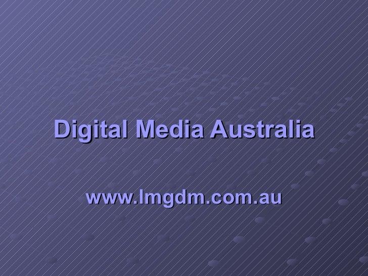 Digital Media Australia www.lmgdm.com.au