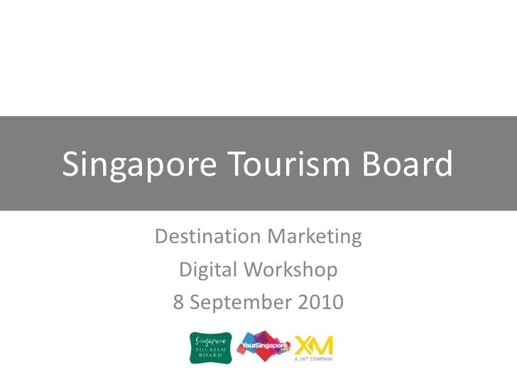 Destination Marketing<br />Digital Workshop<br />8 September 2010<br />Singapore Tourism Board<br />