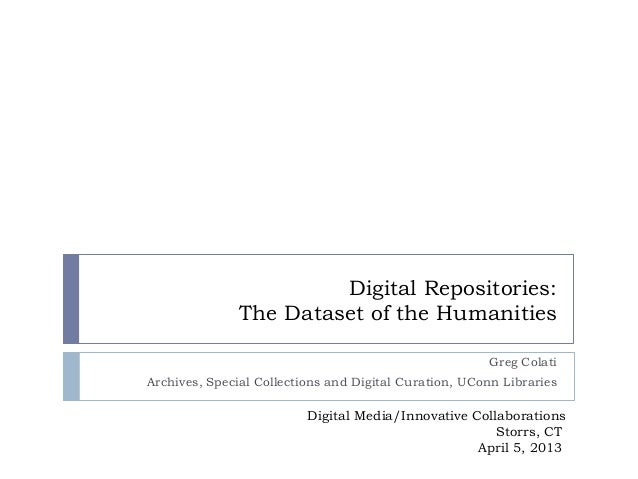 Digital Repositories:               The Dataset of the Humanities                                                       Gr...