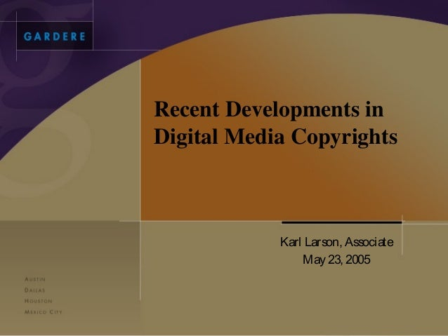 Recent Developments in Digital Media Copyrights