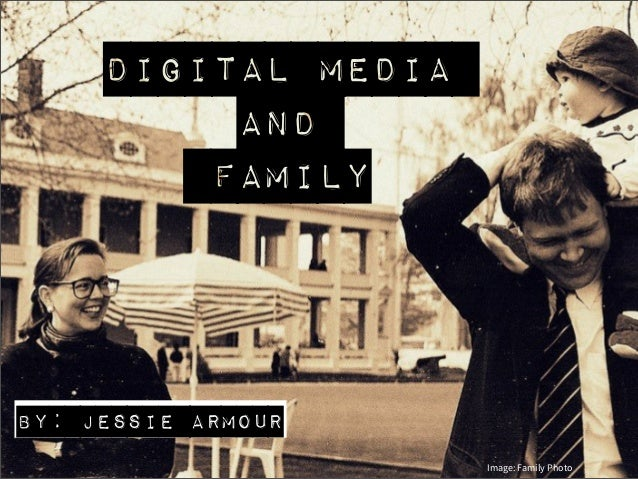 Digital Media & Family Relationships