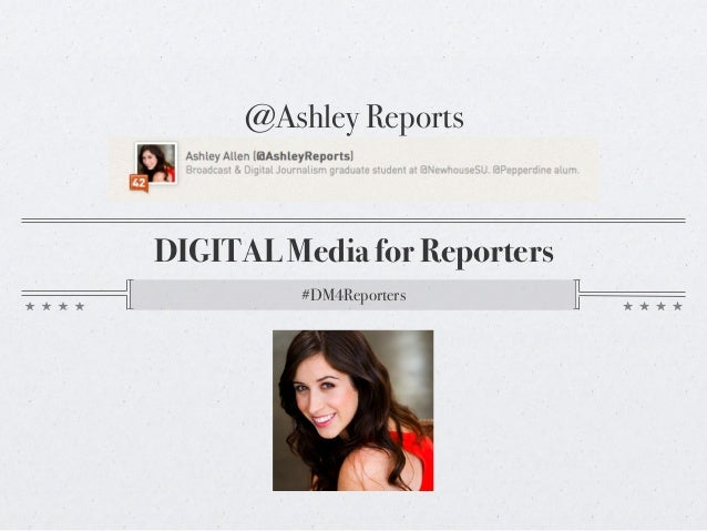 @Ashley ReportsDIGITAL Media for Reporters         #DM4Reporters