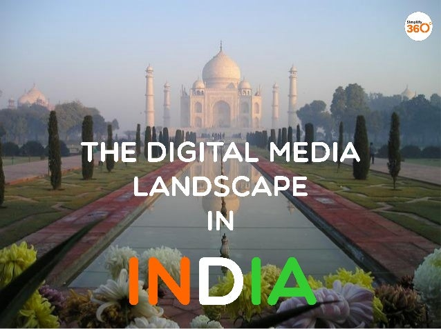 The Digital Media landscape in India
