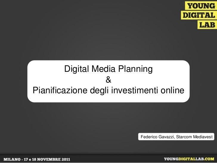 Digital Media Planning                   &Pianificazione degli investimenti online                            Federico Gav...