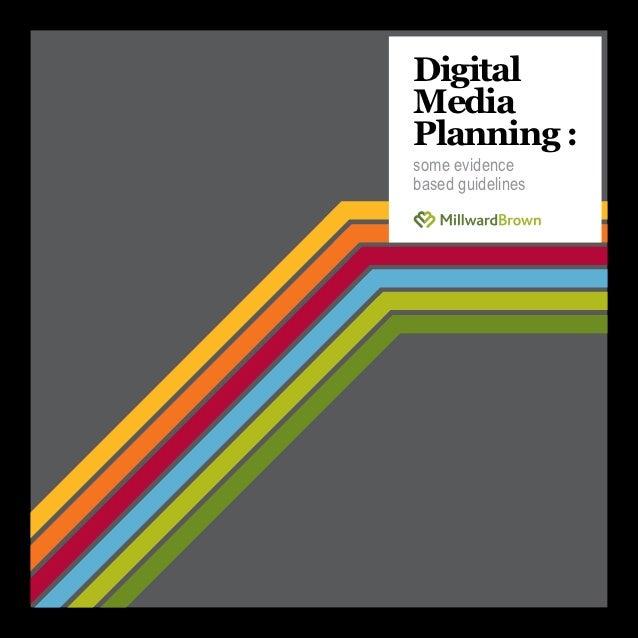 Digital Media Planning: Some evidence based guidelines