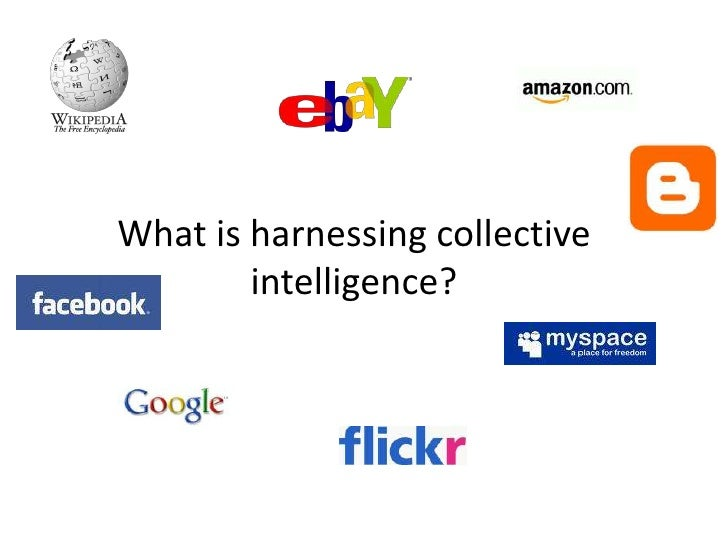 What is harnessing collective intelligence?<br />