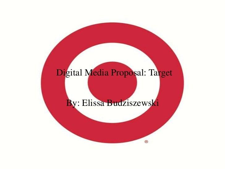 Digital Media Proposal: Target<br />By: Elissa Budziszewski<br />