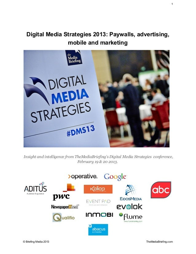 Digital Media Strategies 2013 - Full Report from TheMediaBriefing