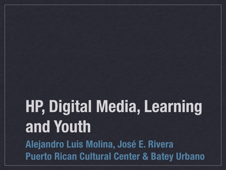 Digital Media, Youth And Hp
