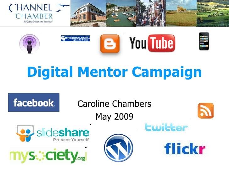 Digital Mentor Campaign Caroline Chambers May 2009