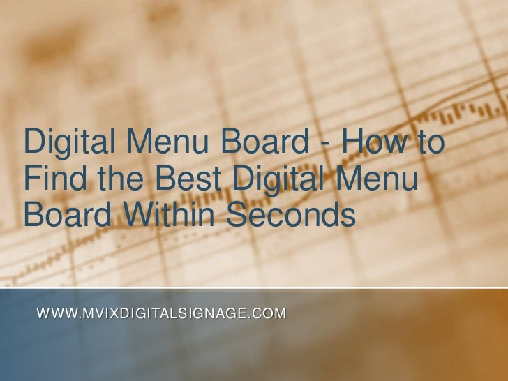 Digital Menu Board - How to Find the Best Digital Menu Board Within Seconds<br />www.MVIXDigitalSignage.com<br />