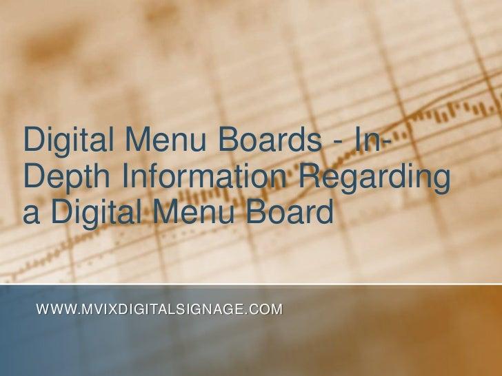 Digital Menu Boards - In-Depth Information Regarding a Digital Menu Board<br />www.MVIXDigitalSignage.com<br />