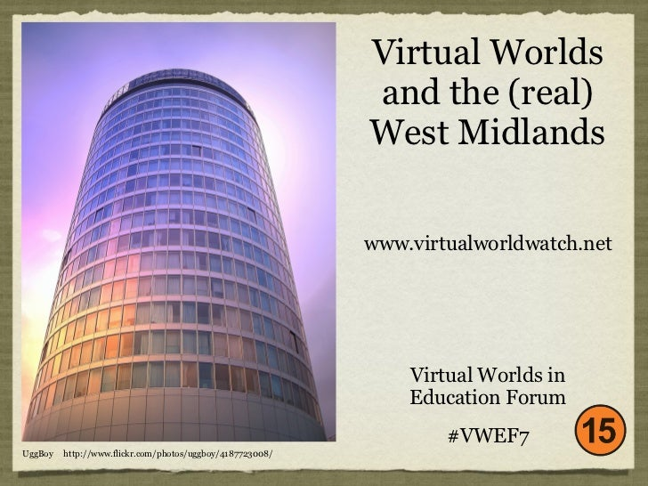 Virtual Worlds                                                           and the (real)                                   ...