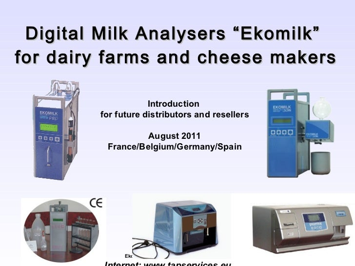 """Digital Milk Analysers """"Ekomilk""""  for dairy farms and cheese makers Introduction  for future distributors and resellers Au..."""