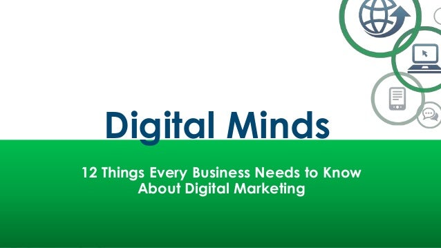 12 Things Every Business Needs to Know About Digital Marketing