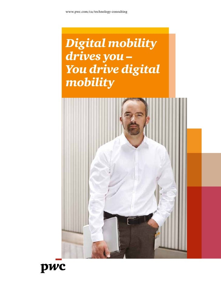 www.pwc.com/ca/technology-consultingDigital mobilitydrives you –You drive digitalmobility