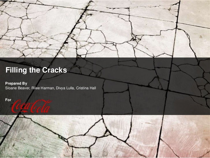 Filling the CracksPrepared BySloane Beaver, Rilee Harman, Divya Lulla, Cristina HallFor