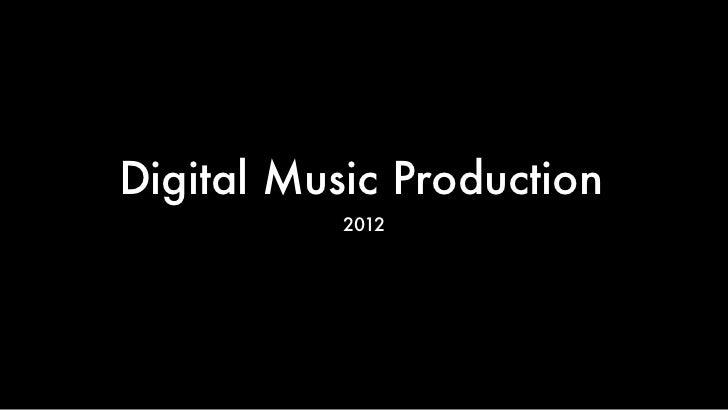 Digital Music Production           2012