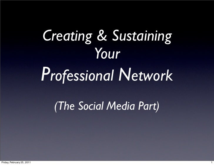 Creating & Sustaining                                     Your                            Professional Network            ...