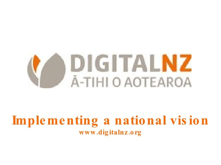 Implementing a national vision www.digitalnz.org