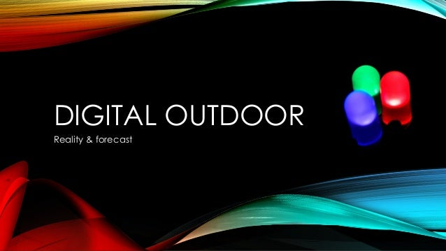 DIGITAL OUTDOOR Reality & forecast