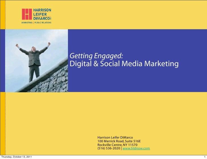 Getting Engaged:                                Harrison Leifer DiMarco                             Digital & Social Media...