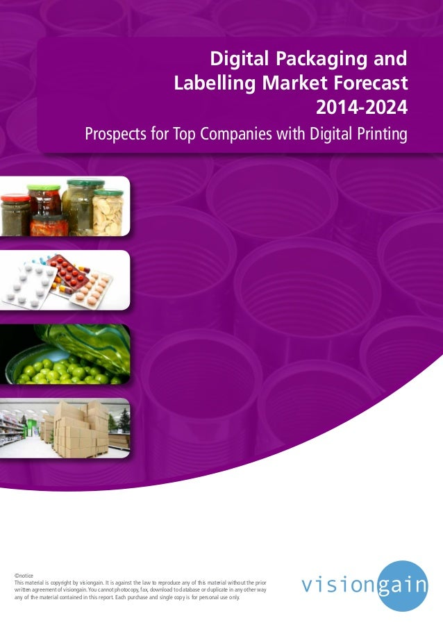 Digital Packaging and Labelling Market Forecast 2014-2024 Prospects for Top Companies with Digital Printing ©notice This m...