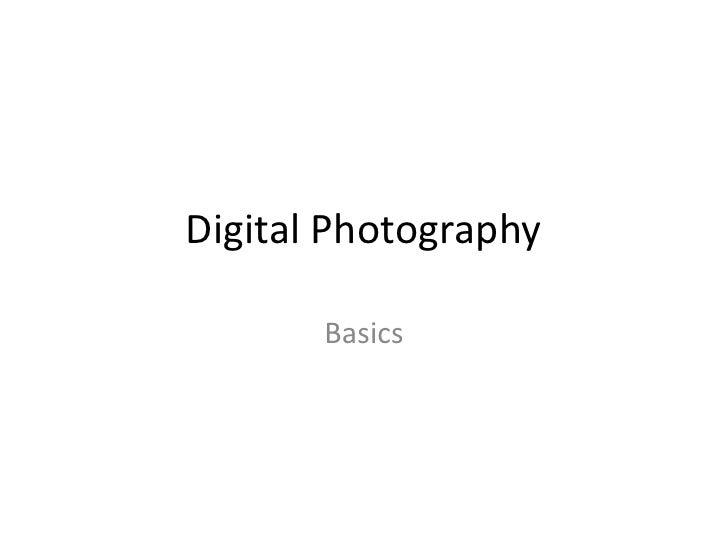 Digital Photography<br />Basics<br />