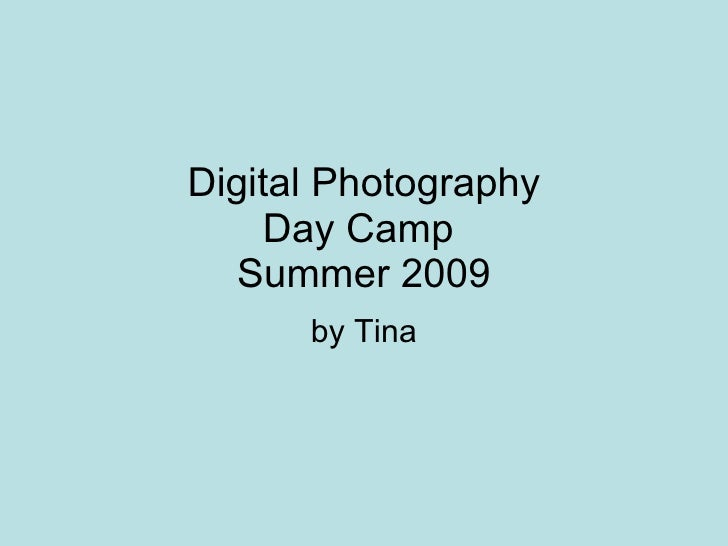 Digital Photography Day Camp  Summer 2009 by Tina