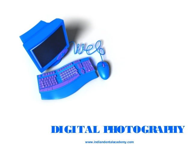 Digital photography /certified fixed orthodontic courses by Indian dental academy
