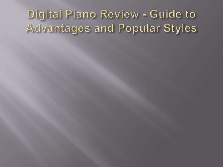 Digital piano review   guide to advantages and popular styles