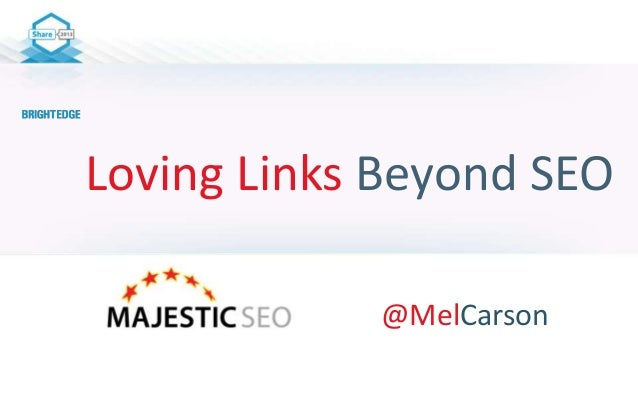Loving Links Beyond SEO @MelCarson