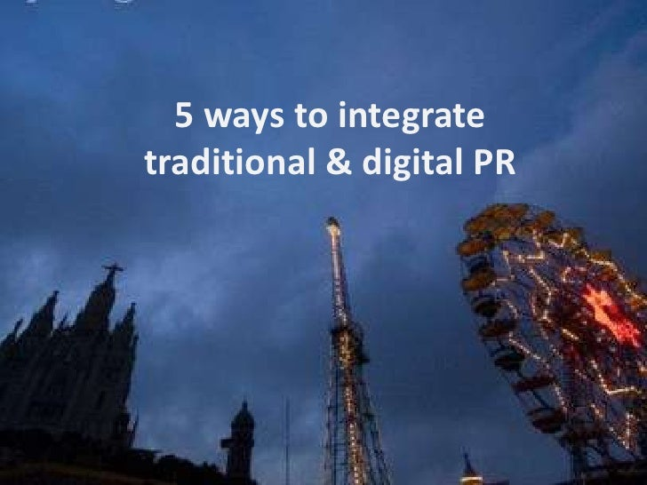5 ways to integrate traditional & digital PR<br />